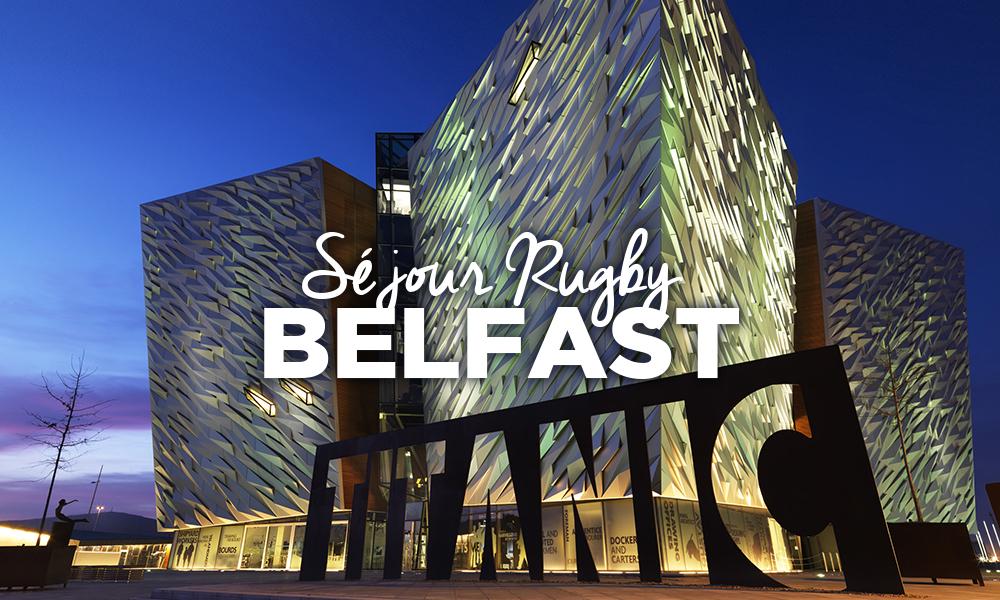 Séjour Rugby à Belfast - Ulster vs UBB