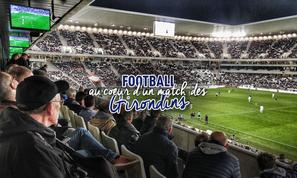 Football : au coeur d'un match des Girondins